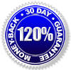 120% 30-day Money-Back Guarantee